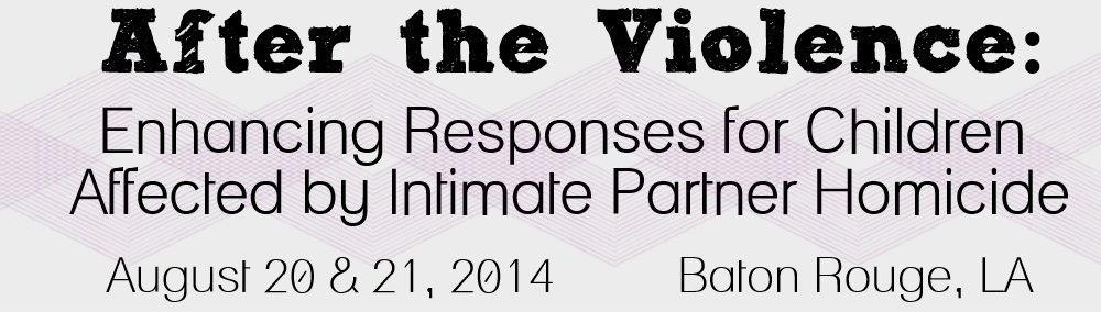 LCADV Join us for a symposium addressing responses to children and caregivers affected by domestic homicide